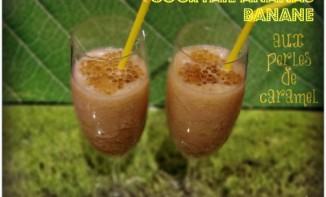 Cocktail ananas-banane et ses perles de caramel